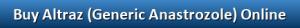 Buy Altraz (Generic Anastrozole) Online