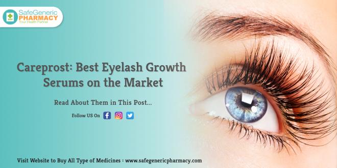 Careprost Best Eyelash Growth Serums on the Market